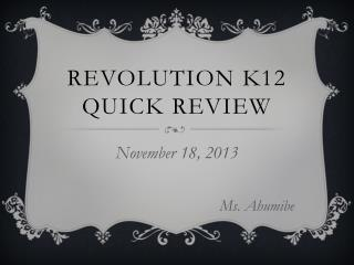 Revolution k12  Quick review