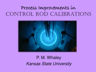 Process Improvements in Control Rod Calibrations