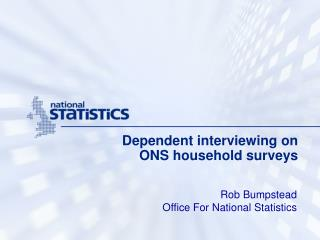 Dependent interviewing on  ONS household surveys