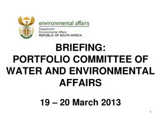 BRIEFING: PORTFOLIO COMMITTEE OF WATER AND ENVIRONMENTAL AFFAIRS