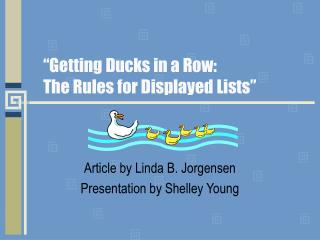 """Getting Ducks in a Row: The Rules for Displayed Lists"""