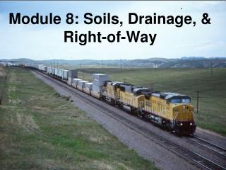 Module 8: Soils, Drainage, & Right-of-Way