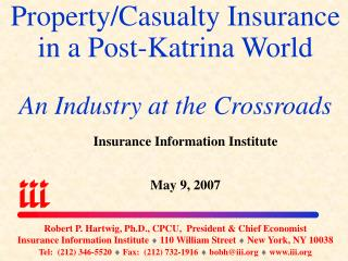 Property/Casualty Insurance in a Post-Katrina World An Industry at the Crossroads