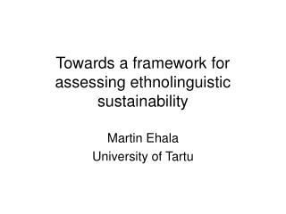 Towards a framework for assessing ethnolinguistic sustainability