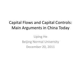 Capital Flows and Capital Controls: Main Arguments in China Today