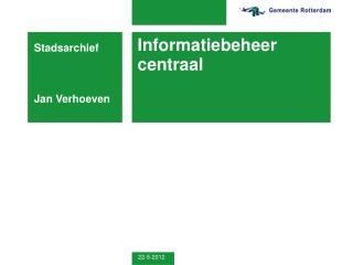 Informatiebeheer centraal
