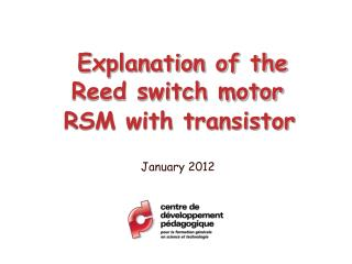 Explanation of the Reed switch motor  RSM with transistor