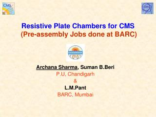 Resistive Plate Chambers for CMS  (Pre-assembly Jobs done at BARC)