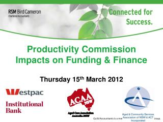 Productivity Commission Impacts on Funding & Finance