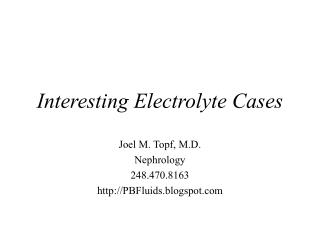 Interesting Electrolyte Cases