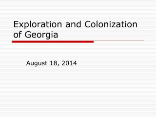 Exploration and Colonization of Georgia