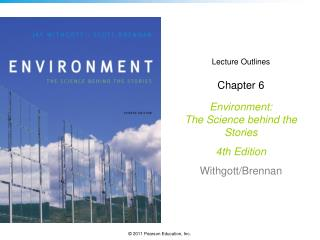 Lecture Outlines Chapter 6 Environment: The Science behind the Stories  4th Edition Withgott