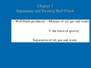 Chapter 7  Separating and Treating Well Fluids