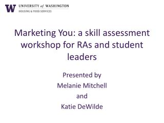 Marketing You: a skill assessment workshop for RAs and student leaders