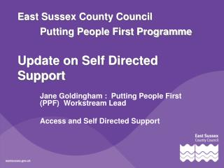 East Sussex County Council Putting People First Programme Update on Self Directed Support