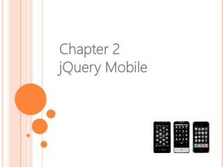 Chapter 2 jQuery Mobile