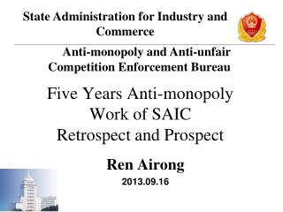 Five Years Anti-monopoly Work of SAIC Retrospect and Prospect