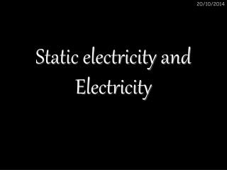 Static electricity and Electricity