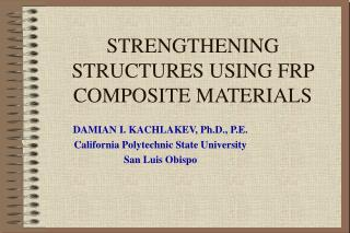 STRENGTHENING STRUCTURES USING FRP COMPOSITE MATERIALS