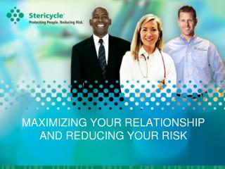 MAXIMIZING YOUR RELATIONSHIP AND REDUCING YOUR RISK