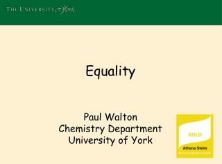 Equality Paul Walton Chemistry Department University of York