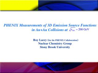 Roy Lacey ( for the PHENIX Collaboration ) Nuclear Chemistry Group  Stony Brook University