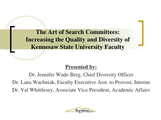 The Art of Search Committees: Increasing the Quality and Diversity of Kennesaw State University Faculty