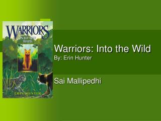Warriors: Into the Wild By: Erin Hunter
