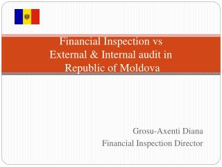 Financial Inspection  vs External & Internal audit in   Republic of Moldova