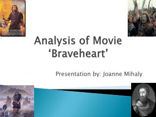 Analysis of Movie ' Braveheart '