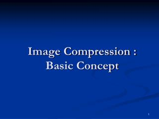 Image Compression :  Basic Concept