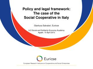 Policy and legal framework: The case of the  Social Cooperative in Italy