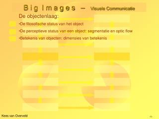 B i g  I m a g e s   –    Visuele Communicatie