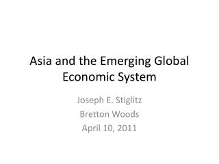 Asia and the Emerging Global Economic System