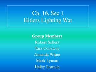 Ch. 16, Sec 1 Hitlers Lighting War