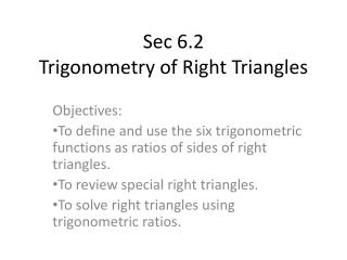 Sec 6.2  Trigonometry of Right Triangles