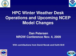 HPC Winter Weather Desk Operations and Upcoming NCEP Model Changes