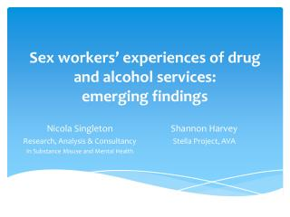 Sex workers' experiences of drug and alcohol  services: emerging findings