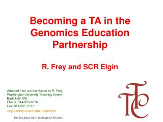 Becoming a TA in the Genomics Education Partnership R. Frey and SCR Elgin