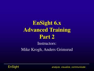 EnSight 6.x Advanced Training Part 2