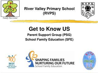 Get to Know US Parent Support Group (PSG) School Family Education (SFE)