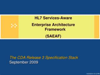 The CDA Release 3 Specification Stack September 2009