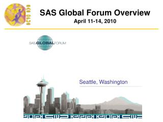 SAS Global Forum Overview  April 11-14, 2010