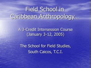Field School in Caribbean Anthropology…