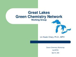 Great Lakes  Green Chemistry Network Working Group
