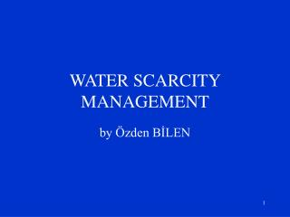 WATER SCARCITY MANAGEMENT