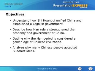 Understand how Shi Huangdi unified China and established a Legalist government.