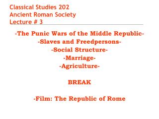 Classical Studies 202 Ancient Roman Society Lecture # 3
