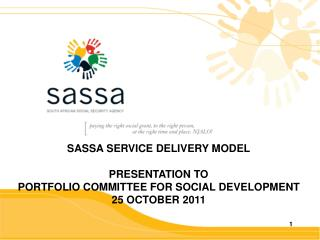 SASSA SERVICE DELIVERY MODEL PRESENTATION TO  PORTFOLIO COMMITTEE FOR SOCIAL DEVELOPMENT