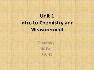 Unit 1 Intro to Chemistry and Measurement